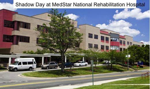 Shadow Day at MedStar National Rehabilitation Hospital